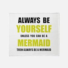 Always Be Mermaid Throw Blanket
