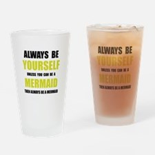 Always Be Mermaid Drinking Glass