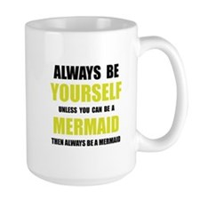 Always Be Mermaid Mugs