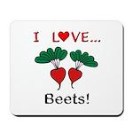 I Love Beets Mousepad
