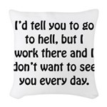 Go To Hell Work Woven Throw Pillow