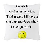 Customer Service Joke Woven Throw Pillow
