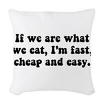 Are What Eat Woven Throw Pillow