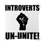 Introverts Un Unite Woven Throw Pillow