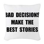 Bad Decisions Woven Throw Pillow