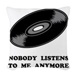 Nobody Listens Vinyl Woven Throw Pillow