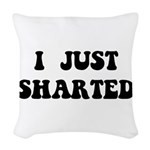 Just Sharted Woven Throw Pillow
