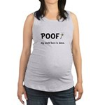 Poof Work Done Maternity Tank Top
