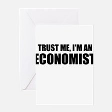 Trust Me, Im An Economist Greeting Cards