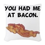 Had Me At Bacon Black.png Woven Throw Pillow