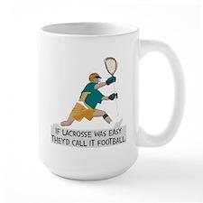 If Lacrosse Was Easy Mug