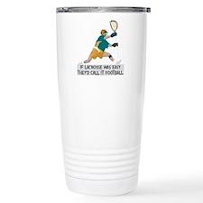 If Lacrosse Was Easy Travel Mug