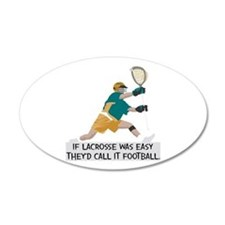 If Lacrosse Was Easy Wall Decal