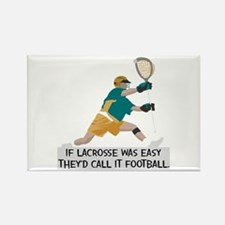 If Lacrosse Was Easy Rectangle Magnet