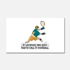 If Lacrosse Was Easy Car Magnet 20 x 12