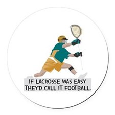 If Lacrosse Was Easy Round Car Magnet
