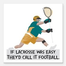 """If Lacrosse Was Easy Square Car Magnet 3"""" x 3"""""""