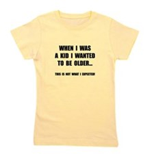 Wanted To Be Older Girl's Tee