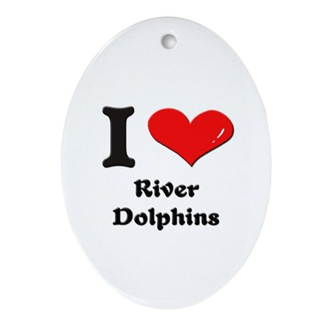 I love river dolphins Oval Ornament