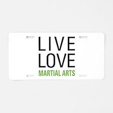 Live Love Martial Arts Aluminum License Plate