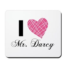 I Love Mr. Darcy Mousepad