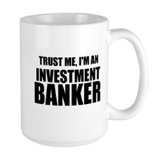 Trust Me, Im An Investment Banker Mugs