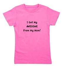 Awesome From Mom White.png Girl's Tee