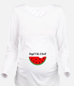 Oops! I Ate A Seed Watermelon Long Sleeve Maternit