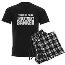 Trust Me, Im An Investment Banker Pajamas