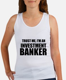 Trust Me, Im An Investment Banker Tank Top