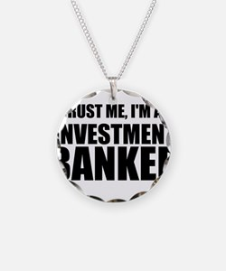 Trust Me, Im An Investment Banker Necklace