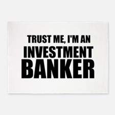 Trust Me, Im An Investment Banker 5'x7'Area Rug