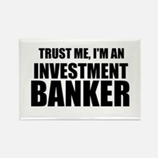 Trust Me, Im An Investment Banker Magnets