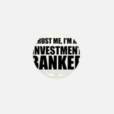 Trust Me, Im An Investment Banker Mini Button