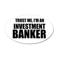 Trust Me, Im An Investment Banker Wall Decal