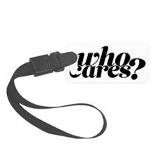 who cares? Luggage Tag