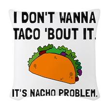 Taco Nacho Problem Woven Throw Pillow