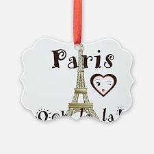 Paris Ooh la la Ornament