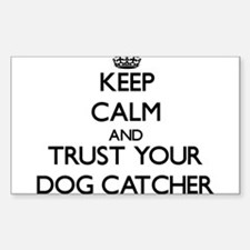 Keep Calm and Trust Your Dog Catcher Decal
