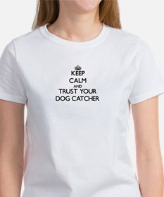 Keep Calm and Trust Your Dog Catcher T-Shirt