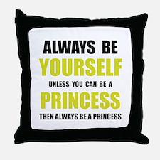 Always Be Princess Throw Pillow