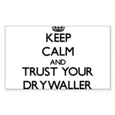 Keep Calm and Trust Your Drywaller Decal