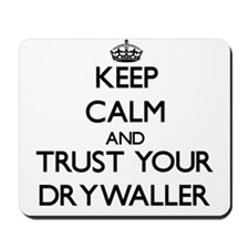 Keep Calm and Trust Your Drywaller Mousepad