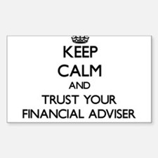 Keep Calm and Trust Your Financial Adviser Decal