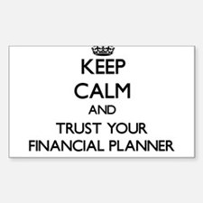 Keep Calm and Trust Your Financial Planner Decal