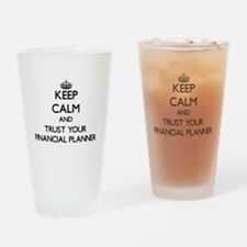 Keep Calm and Trust Your Financial Planner Drinkin