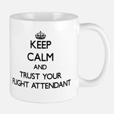 Keep Calm and Trust Your Flight Attendant Mugs