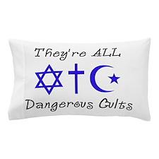 Dangerous Cults Pillow Case