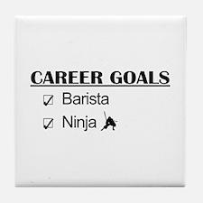 Barista Ninja Career Goals Tile Coaster