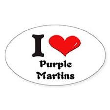 I love purple martins Oval Decal